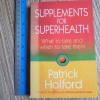 Supplements For Superhealth (What to Take and When to Take Them)