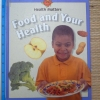 Food And Your Health (Health Matters)