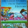 100 Great Stories from British History