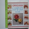 ORIGAMI: A Complete Step-By-Step Guide