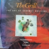 The Grill: The art of Gourmet Grilling
