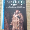 Absolute Power (The Real Lives of Europe's Most Infamous Rulers)
