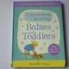 Entertaining and Educating Babies and Toddlers (Usborne Parents' Guides)