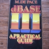 dBASE: A Practical Guide