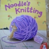 Noodle's Knitting (With Soft-to-Touch Wool on Every Page)