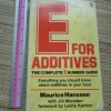 E For Additives: The Complete E number Guide (Everything You should Know About Additives in Your Food)