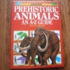 Prehistoric Animals: An A-Z Guide