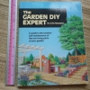 The Garden DIY Expert (A Guide to the Creation and maintenance of the Non-living Parts of Your Garden)