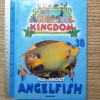 My Animal Kingdom 38: All About ANGELFISH