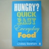 Hungry? Quick Easy Everyday Food