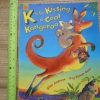 K Is For Kissing a Cool Kangaroo (Paperback)