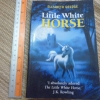 The Little white Horse (A Carnegie Medal Winner)