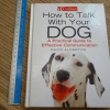 How To Talk With Your DOG: A Practical Guide to Effective Communication