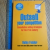 Outsell Your Competition (Consultative Selling Strategies For the 21st Century)