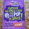 Human Beings Can Go POP in SPACE! (Truth or Busted)