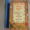 Off-The-Shelf Natural Health (How to Use Herbs and Nutrients to Stay Well)