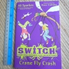 S.W.I.T.C.H. 5: Crane Fly Crash