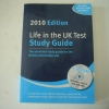 Life in the UK Test Study Guide (2010 Edition)
