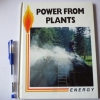 Power From Plants (Energy)