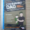 Commando Dad: Basic Training (How to Be an Elite Dad or Carer) From Birth to 3 Years