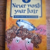 Never Wash Your Hair