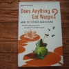 Does Anything Eat Wasps? And 101 Other Questions
