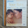 Your Baby From Birth to 6 Months (Johnson's Child Development)