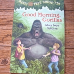 Magic Tree House 26: Good Morning, Gorillas