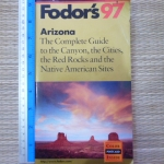 Fodor's 97 ARIZONA: the Complete Guide to the Canyon, the Cities, the Red Rocks and the Native American Sites