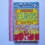 Foul Football: Furious EURO's The European Championships 1960-2000