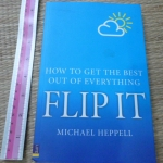 FLIP IT (How to Get The Best Out of Everything)