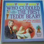 Who Cuddled the First Teddy Bear? (Why? Why? Why?)