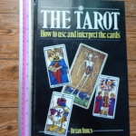 The Tarot: How to Use and Interpret the Cards