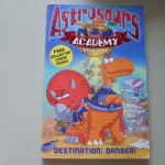 Astrosaurs Academy: Destination: Danger!