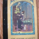 The Austere Academy (Book the Fifth of A Series of unfortunate Events)