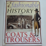 A Fashionable History of Coats & Trousers