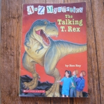 The Talking T-Rex (A to Z Mysteries)