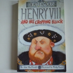 Dead Famous: Henry VIII and His Chopping Block