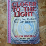 Closer To The Light (Learning From Children's Near-Death Experiences)