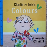 Charlie and Lola's COLOURS (Board Book)