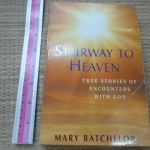 Stairway to Heaven (True Stories of Encounters With God)