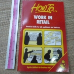 How to Work in RETAIL (Practical Skills for Job Applications and Trainees)