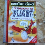 Horrible Science: the Fearsome Fight for FLIGHT