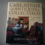 Care & Repair of Antiques & Collectables: A Step-By-Step Guide)