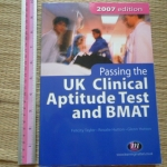 Passing the UK Clinical Aptitude Test and BMAT (2007 Edition)
