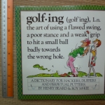 Golfing: A Dictionary For Hackers, Duffers And Perpetual Putters