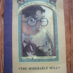 The Miserable Mill (Book the Fourth of A Series of unfortunate Events)