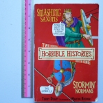 Smashing Saxons/ Stormin' Normans (Two Horrible 'Horrible Histories' Books in One)