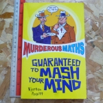 Murderous Maths: To Guaranteed to Mash Your Mind