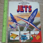 The Young Scientist Book of JETS (Understanding Flight, with projects and Data)